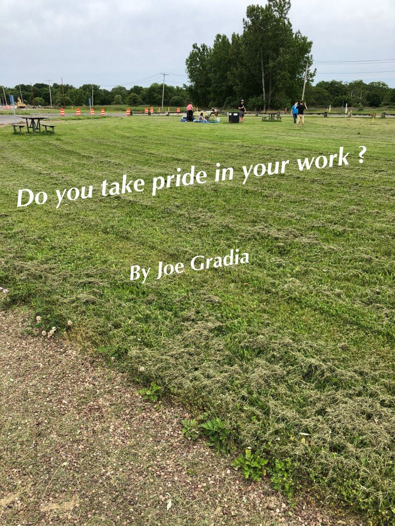 Take Pride in your work? By Joe Gradia