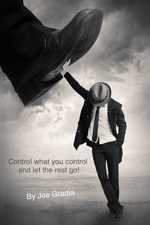 Be in control! By Joe Gradai