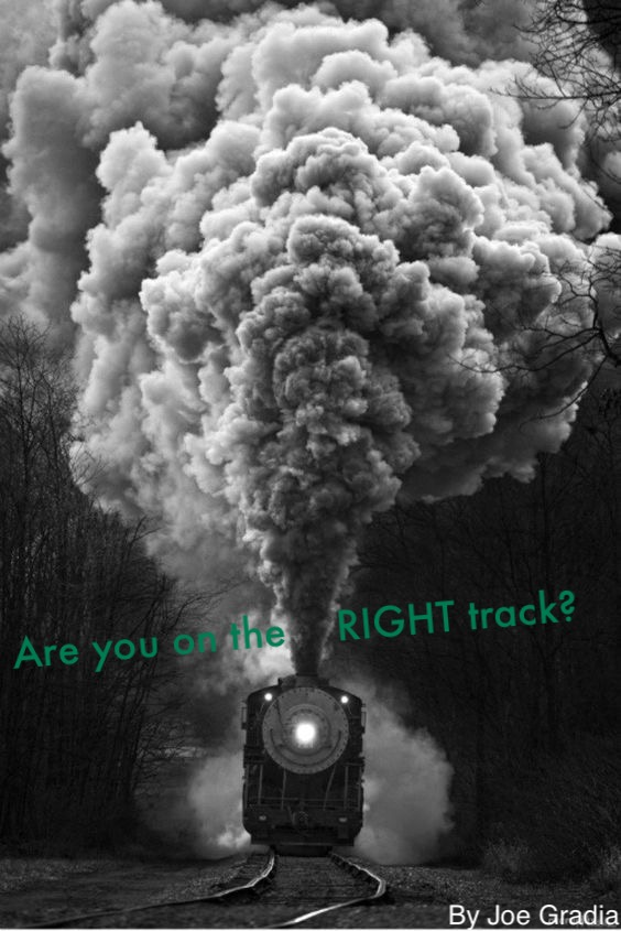 Are you on TRACK? By Joe. Gradia