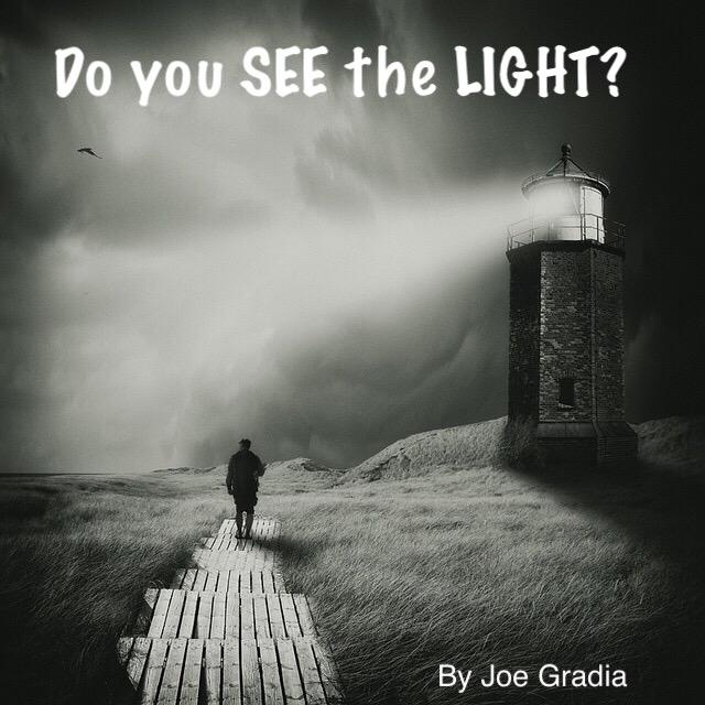 Do you see the light? Joe Gradia