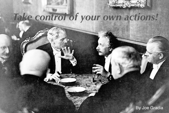 Only you can control your own actions! By Joe Gradia