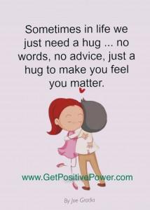 Sometimes everyone needs a hug! By Joe Gradia