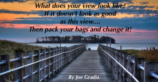 #yourviewonlife By Joe Gradia